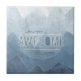 Be awesome Today Small Square Tile
