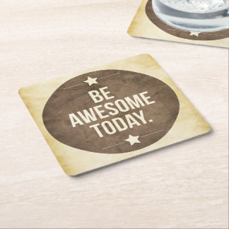 Be awesome today square paper coaster