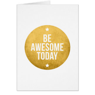 Be awesome today text design word art greeting cards