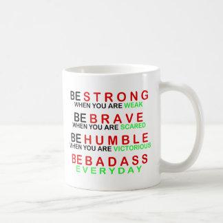Be Badass Everyday Coffee Mug
