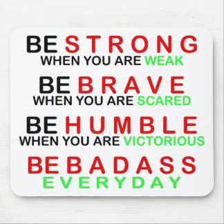 Be Badass Everyday Mouse Pad