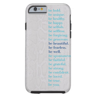 Be Beautiful. Be Fearless. Be Well iPhone 6 case! Tough iPhone 6 Case