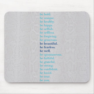 be beautiful. be fearless. be well mouse pad