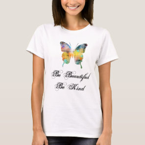 Be Beautiful, Be Kind Butterfly T-Shirt