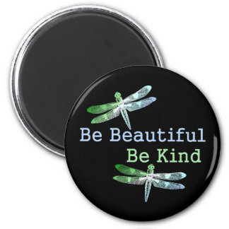 Be Beautiful, Be Kind Dragonflies Round 2 Inch Round Magnet