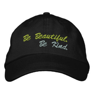 Be Beautiful.  Be Kind Embroidered Baseball Hat