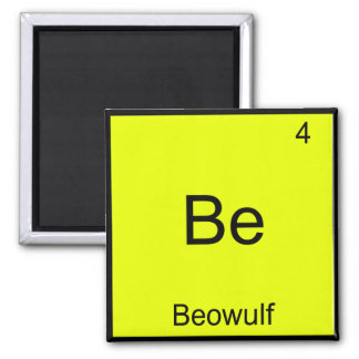Be - Beowulf Funny Chemistry Element Symbol Tee 2 Inch Square Magnet