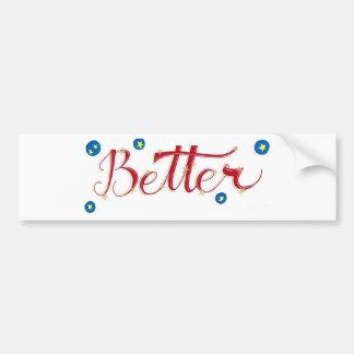Be Better Bumper Sticker