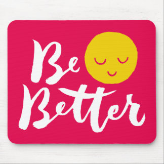 Be Better - Hand Lettering Typography Design Mouse Pad