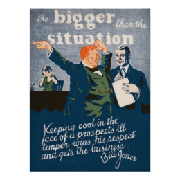 Be Bigger Than The Situation Poster