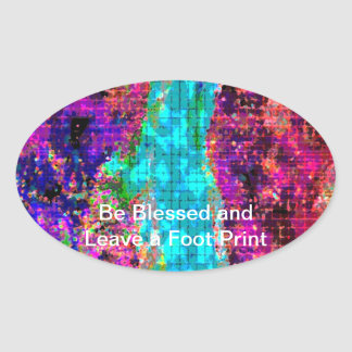 Be BLESSED and Leave a FOOT PRINT Oval Sticker