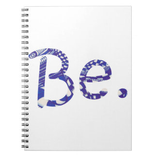 Be. Blue White Abstract Drawing Word Notebooks