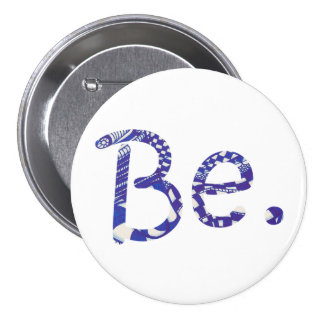 Be. Blue White Abstract Drawing Word Pins Buttons