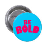 Be Bold 2 Inch Round Button
