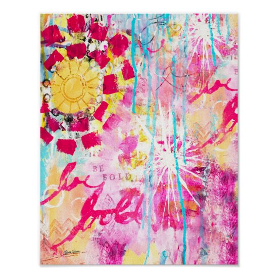 """Be Bold"" Abstract Paint Splatter Fun Pink Aqua Poster"