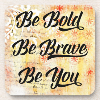 Be Bold and Brave Coaster