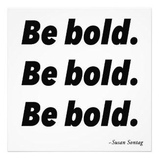 Be Bold Be Bold Be Bold Photo Print