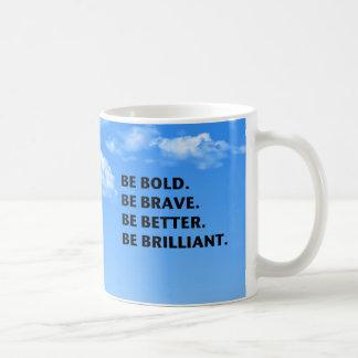 Be Bold Be Brilliant Classic White Coffee Mug