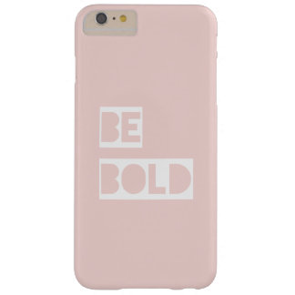 Be Bold - Blush Pink Positive Words Gift iPhone 6 Plus Case