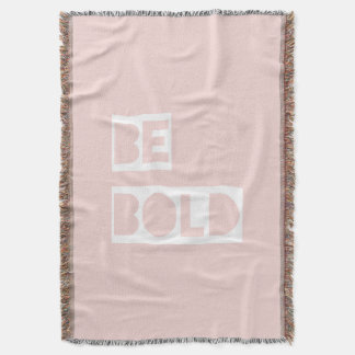 Be Bold - Blush Pink Positive Words Gift Throw