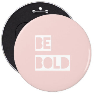 Be Bold - Blush Pink Wise Words Gifts Pin