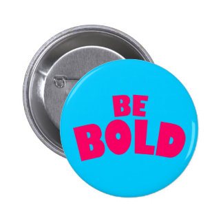 Be Bold Button