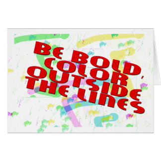 bE bOLD cOLOR oUTSIDE THE LlINES Card