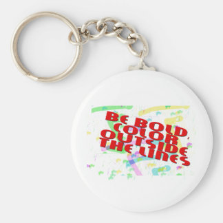 bE bOLD cOLOR oUTSIDE THE LlINES Keychain