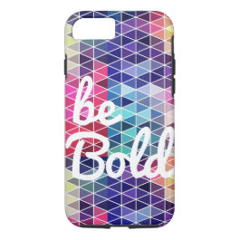 Be Bold Colorful Geometric Quote iPhone Case