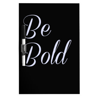 """Be Bold"" Motivational Design Black Background Dry-Erase Board"