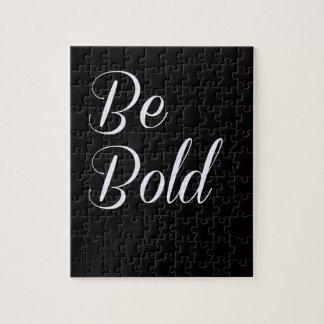 """Be Bold"" Motivational Design Black Background Jigsaw Puzzle"