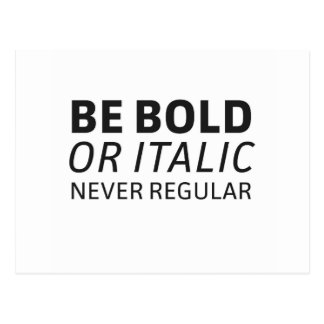 BE bold or italic - Never regular Postcard