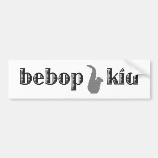 Be Bop Kid Bumper Sticker