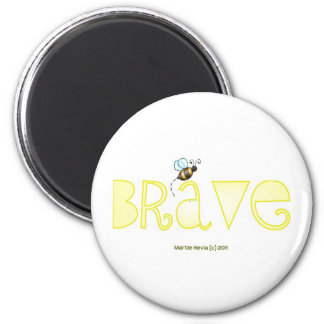 Be Brave - A Positive Word 2 Inch Round Magnet