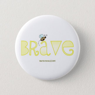 Be Brave - A Positive Word Pinback Button