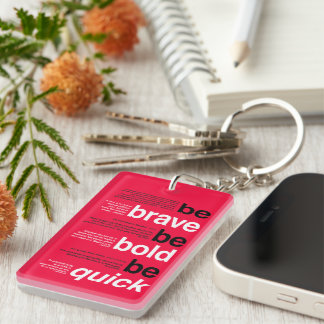 Be Brave. Be Bold. Be Quick. Motivational Quotes Single-Sided Rectangular Acrylic Keychain