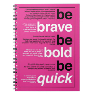 Be Brave. Be Bold. Be Quick. Motivational Quotes Spiral Note Book
