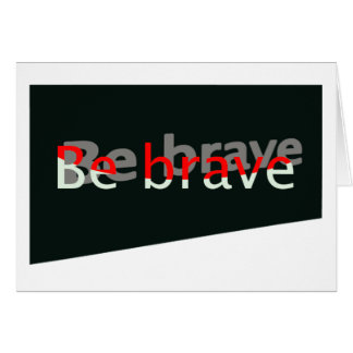 Be Brave Cards