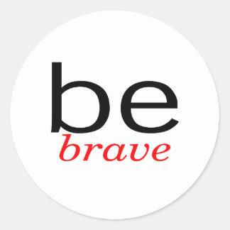 Be Brave Classic Round Sticker