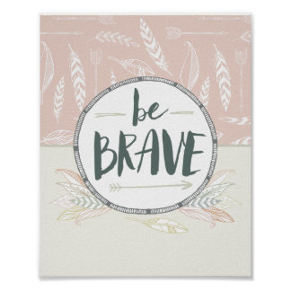 Be Brave Feather & Arrows Poster