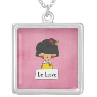 be brave - girl with a message - necklace