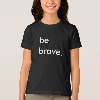 Be Brave Kids Black T-Shirt