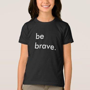 momastery Be Brave Kids Black T-Shirt