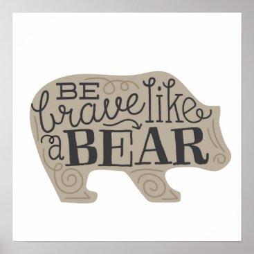 jsteury Be Brave Like a Bear - Children's Art Poster