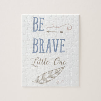 Be Brave Little One Jigsaw Puzzle