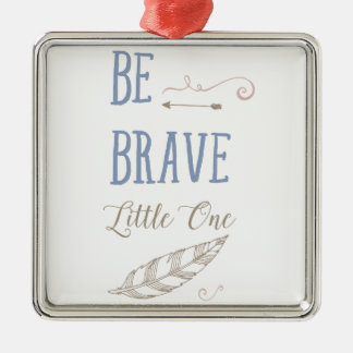 Be Brave Little One Silver-Colored Square Decoration