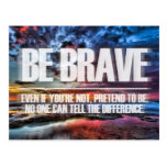 Be Brave - Motivational Quote Postcard