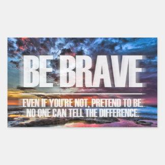 Be Brave - Motivational Quote Rectangular Sticker