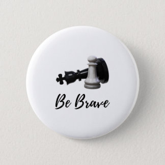 Be Brave Pawn Chess Button