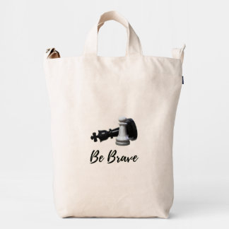 Be Brave Pawn Chess Duck Bag